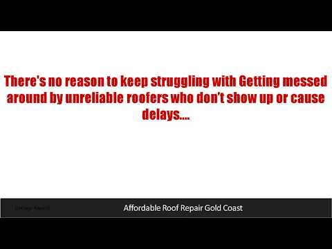 Affordable Roof Repair Gold Coast – Best Roofing Guide Tips